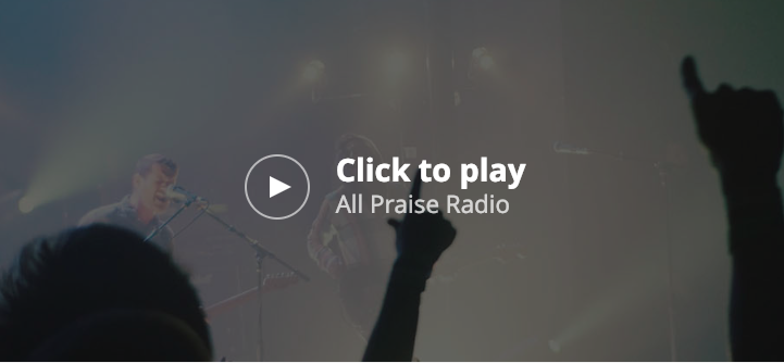 Click To Play All Praise Radio